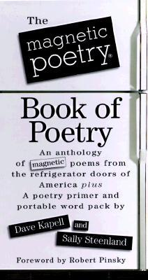 The Magnetic Poetry Book of Poetry [With 150 Magnetic Poetry ... by Dave Kapell