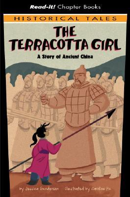 The Terracotta Girl: A Story Of Ancient China (Read It! Chapter Books)