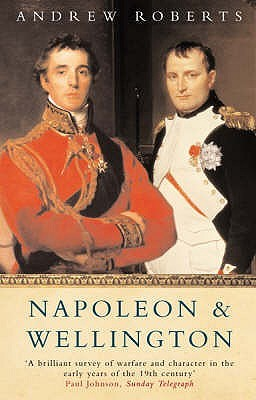 Napoleon and Wellington: The Long Duel