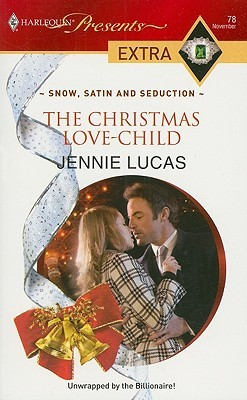 The Christmas Love-Child (Snow, Satin and Seduction) by Jennie Lucas