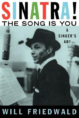 Sinatra! The Song Is You by Will Friedwald