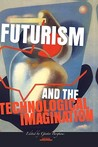 Futurism And The Technological Imagination