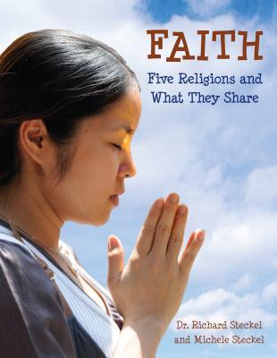 Faith: Five Religions and What They Share
