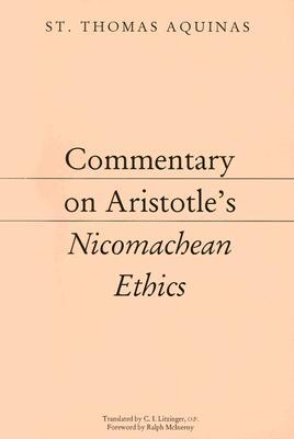 Commentary on Aristotle's Nicomachean Ethics by Thomas Aquinas