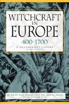 Witchcraft in Europe, 400-1700: A Documentary History