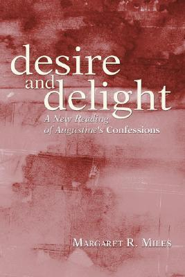 Desire and Delight by Margaret R. Miles