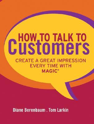 How to Talk to Customers by Diane Berenbaum
