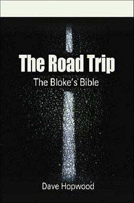 The Road Trip by Dave Hopwood