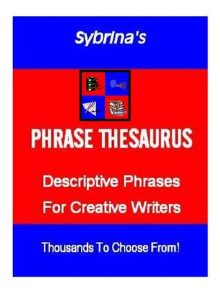 descriptive phrases for creative writing Here are five examples of descriptive writing (extracts 1 to 5) read the  1 from  extract 2 choose three words or phrases that suggest that the.