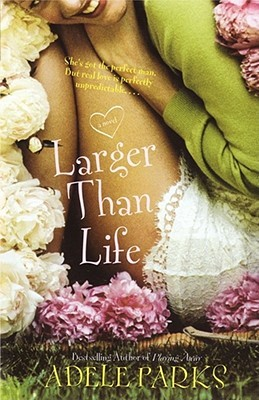 Larger Than Life by Adele Parks