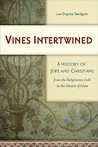 Vines Intertwined: A History of Jews and Christians from the Babylonian Exile to the Advent of Islam [With CDROM]