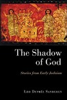 The Shadow of God: Stories from Early Judaism