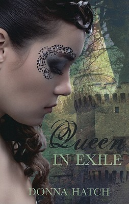Queen in Exile by Donna Hatch