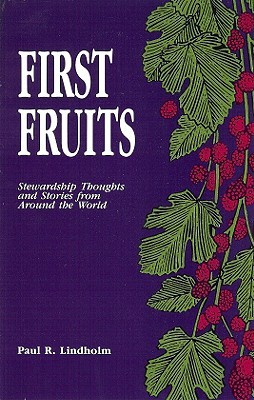 First Fruits: Stewardship Thoughts and Stories from Around the World