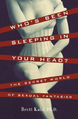 Who's Been Sleeping in Your Head? by Brett Kahr