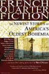French Quarter Fiction: The Newest Stories of America's Oldest Bohemia