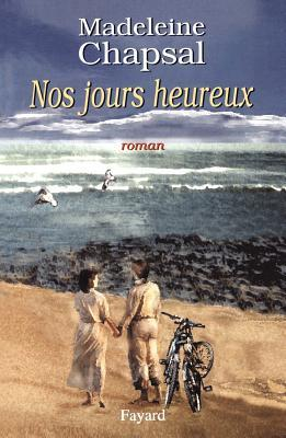Nos jours heureux by madeleine chapsal reviews for Cuisinier nos jours heureux