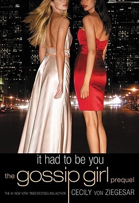 It Had to Be You by Cecily von Ziegesar