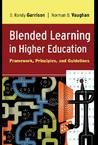 Blended Learning in Higher Education by D. Randy Garrison