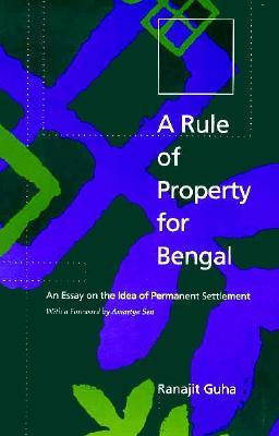 A Rule of Property for Bengal: An Essay on the Idea of Permanent Settlement