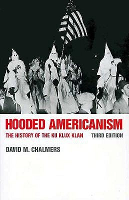 Hooded Americanism: The History of the Ku Klux Klan