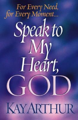 Speak to My Heart, God: For Every Need, for Every Moment...