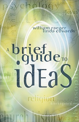 A Brief Guide to Ideas by William Raeper