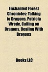 Enchanted Forest Chronicles: Talking to Dragons, Patricia Wrede, Calling on Dragons, Dealing With Dragons