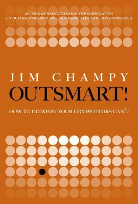 Outsmart! by Jim Champy