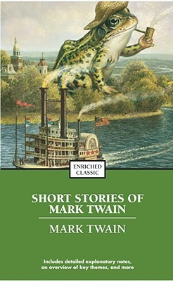 The Best Short Works of Mark Twain by Mark Twain