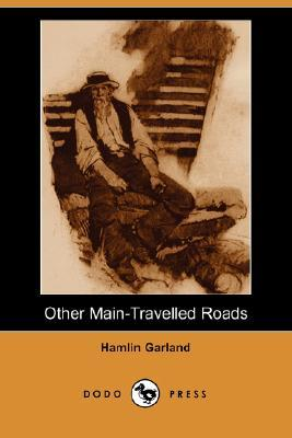 Other Main-Travelled Roads (Dodo Press)