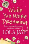 While You Were Dreaming. Lola Jaye