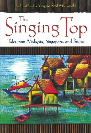 The Singing Top by Margaret Read MacDonald
