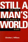 Still a Man's World: Men Who Do Women's Work