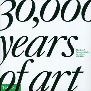 30,000 Years of Art by Phaidon Press