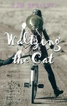Waltzing the Cat