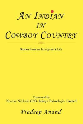 An Indian in Cowboy Country: Stories from an Immigrant's Life