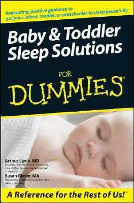 Baby & Toddler Sleep Solutions for Dummies by Arthur Lavin