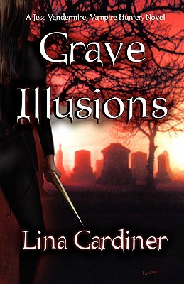 Grave Illusions by Lina Gardiner