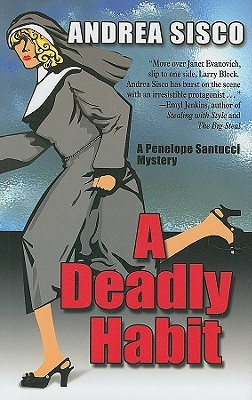 A Deadly Habit: A Penelope Santucci Mystery