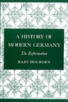 The Reformation (A History of Modern Germany, #1)