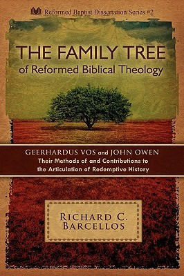 The Family Tree of Reformed Biblical Theology by Richard C. Barcellos