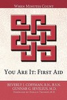 You Are It: First Aid: When Minutes Count