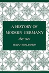 1840-1945 (A History of Modern Germany, #3)