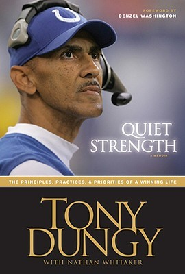 Quiet Strength by Tony Dungy