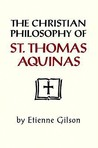 The Christian Philosophy of St. Thomas Aquinas by Étienne Gilson