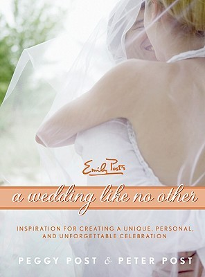 A Wedding Like No Other by Peggy Post