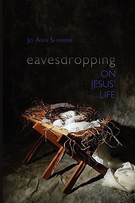 Eavesdropping on Jesus' Life