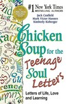 Chicken Soup for the Teenage Soul Letters - Letters of Life, Love and Learning
