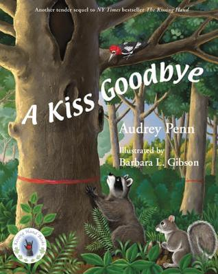 A Kiss Goodbye  (Chester the Raccoon by Audrey Penn